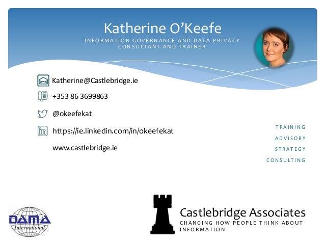 @okeefekat https://ie.linkedin.com/in/okeefekat +353 86 3699863 www.castlebridge.ie Katherine O'Keefe I N F O R M A T I O ...
