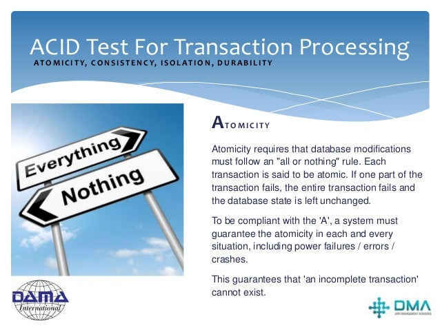 ACID Test For Transaction Processing CONSISTENCY The consistency property ensures that any transaction the database perfor...