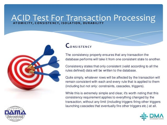 ACID Test For Transaction Processing ISOLATION The requirement that no transaction should be able to interfere with anothe...