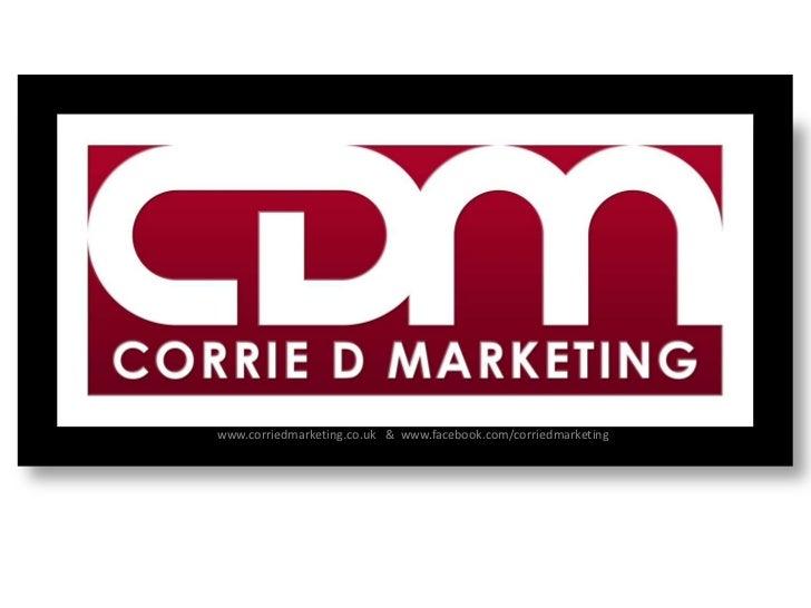 www.corriedmarketing.co.uk & www.facebook.com/corriedmarketing