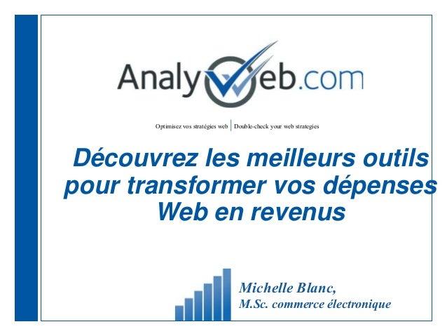 Optimisez vos stratégies web |Double-check your web strategies Découvrez les meilleurs outils pour transformer vos dépense...