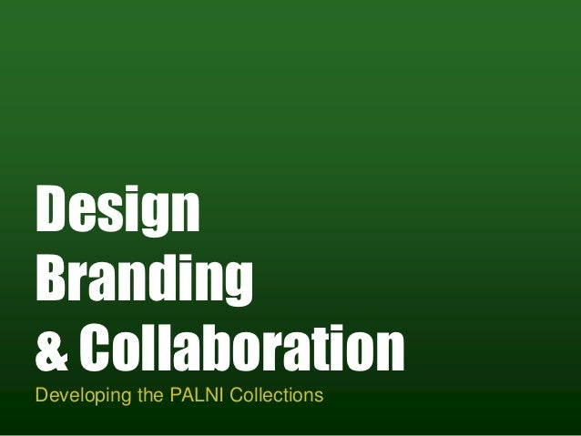 DesignBranding& CollaborationDeveloping the PALNI Collections