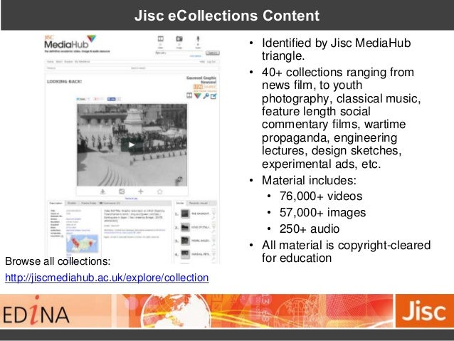 Jisc eCollections Content • Identified by Jisc MediaHub triangle. • 40+ collections ranging from news film, to youth photo...