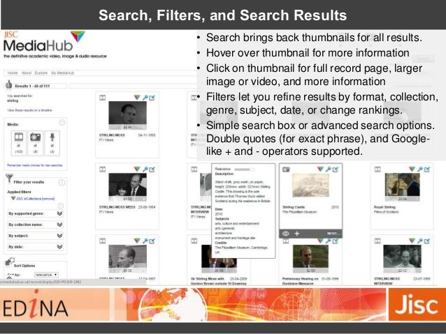 Search, Filters, and Search Results • Search brings back thumbnails for all results. • Hover over thumbnail for more infor...