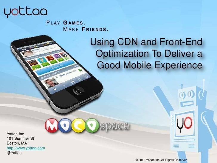 Cdn-Summit-2012-mocospace-and-yottaa