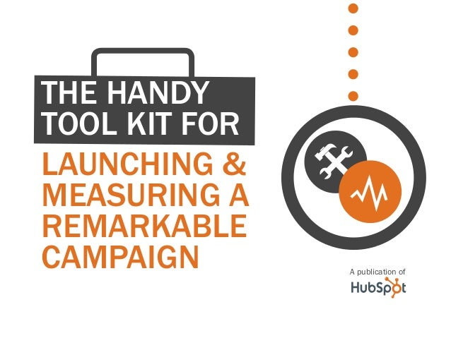 Launching & measuring a remarkable CAMPAIGN The HANDY tool kit for A publication of @ Y