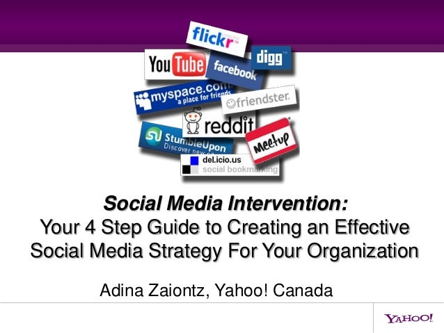 Social Media Intervention: Your 4 Step Guide to Creating an EffectiveSocial Media Strategy For Your Organization       Adi...