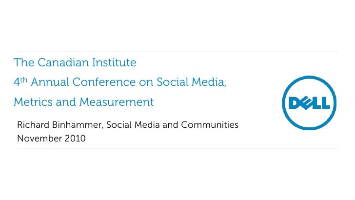 The Canadian Institute 4th Annual Conference on Social Media, Metrics and Measurement<br />Richard Binhammer, Social Media...