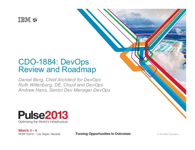 CDO-1884: DevOpsReview and RoadmapDaniel Berg, Chief Architect for DevOpsRuth Willenborg, DE, Cloud and DevOpsAndrew Hans,...