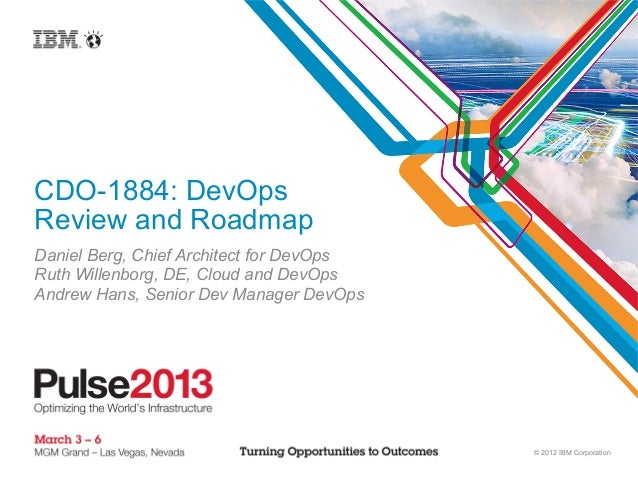 CDO-1884: DevOpsReview and RoadmapDaniel Berg, Chief Architect for DevOpsRuth Willenborg, DE, Cloud and DevOpsAndrew Hans,...