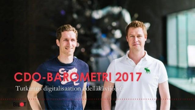CDO-BAROMETRI 2017 Tutkimus digitalisaation edelläkävijöistä