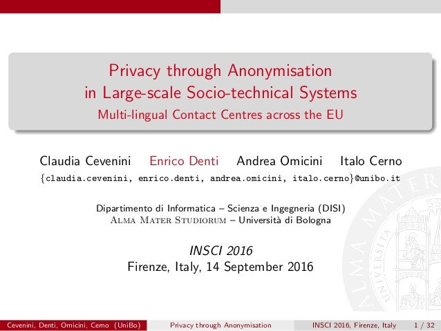Privacy through Anonymisation in Large-scale Socio-technical Systems Multi-lingual Contact Centres across the EU Claudia C...