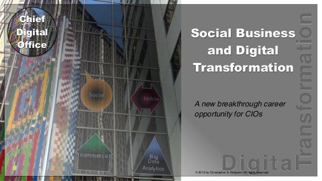 Transformation  Chief Digital Office  Social Business and Digital Transformation S o c ia l  E c o m m e rc e  M o b il e ...