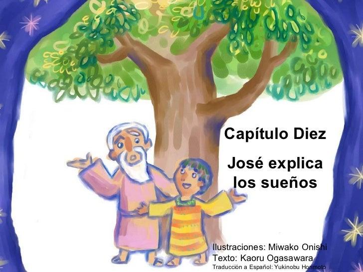 Ilustraciones: Miwako Onishi Texto: Kaoru Ogasawara Traducción a Español: Yukinobu Horimoto Capítulo Diez José explica los...