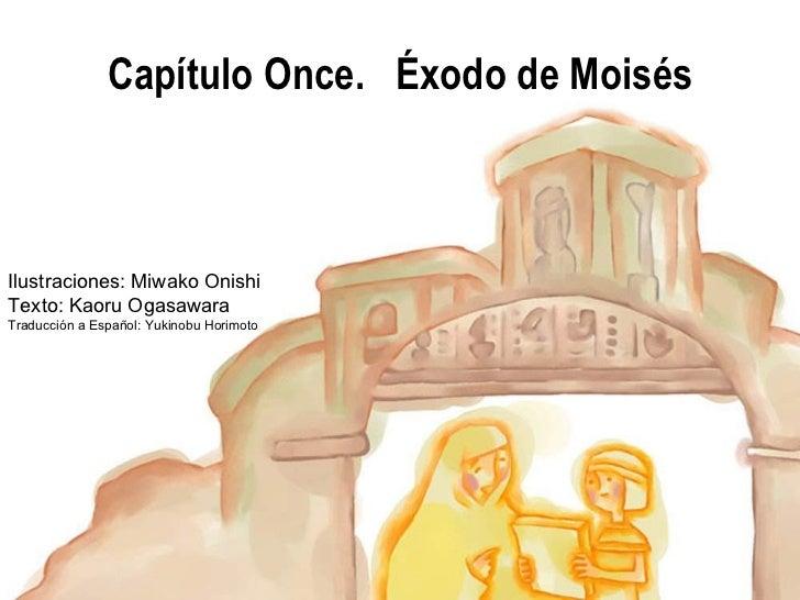 Ilustraciones: Miwako Onishi Texto: Kaoru Ogasawara Traducción a Español: Yukinobu Horimoto Capítulo Once.  Éxodo de Moisés