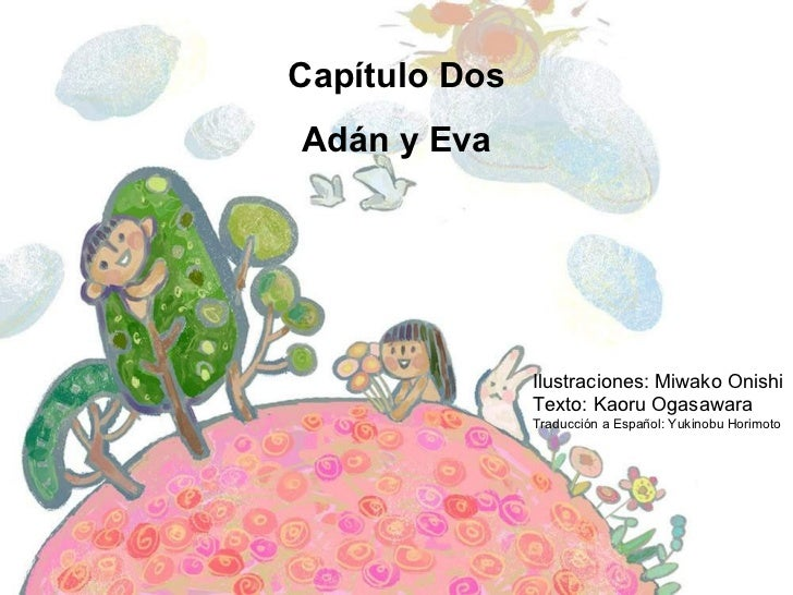 Capítulo Dos Adán y Eva Ilustraciones: Miwako Onishi Texto: Kaoru Ogasawara Traducción a Español: Yukinobu Horimoto