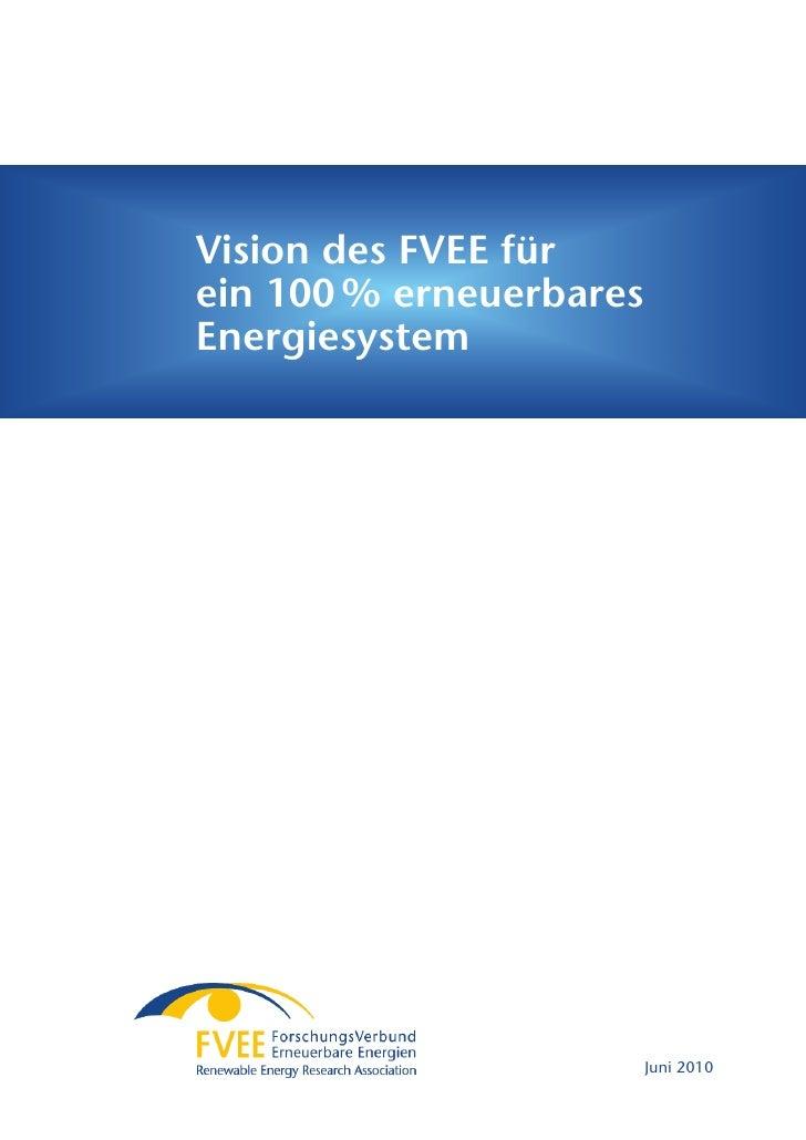 Vision des FVEE für ein 100 % erneuerbares Energiesystem                              Juni 2010