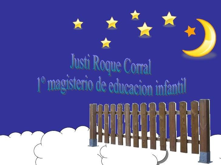 Justi Roque Corral 1º magisterio de educacion infantil