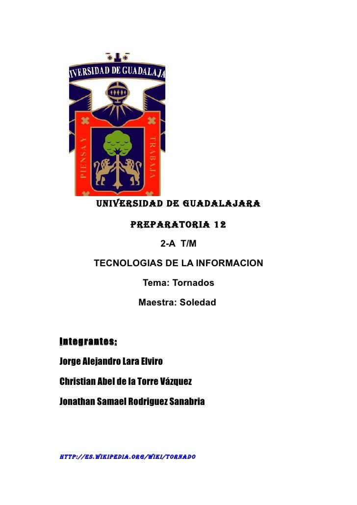 UNIVERSIDAD DE GUADALAJARA                    PREPARATORIA 12                            2-A T/M           TECNOLOGIAS DE ...