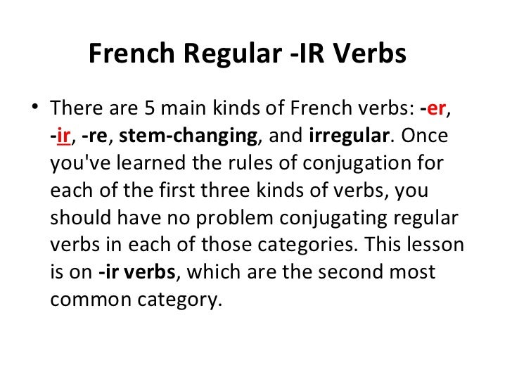 FRENCH: REGULAR VERBS IN ER RE IR- PRESENT TENSE