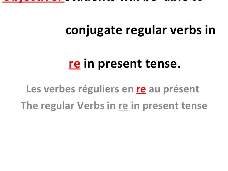 French regular verbs in er re ir present tense for Porte french conjugation