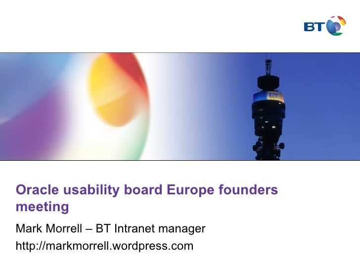 Oracle usability board Europe founders meeting Mark Morrell – BT Intranet manager  http://markmorrell.wordpress.com