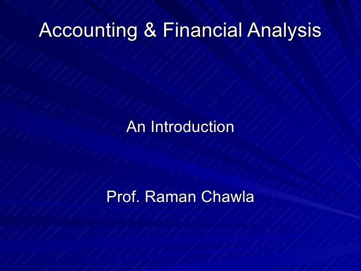 Accounting & Financial Analysis An Introduction Prof. Raman Chawla