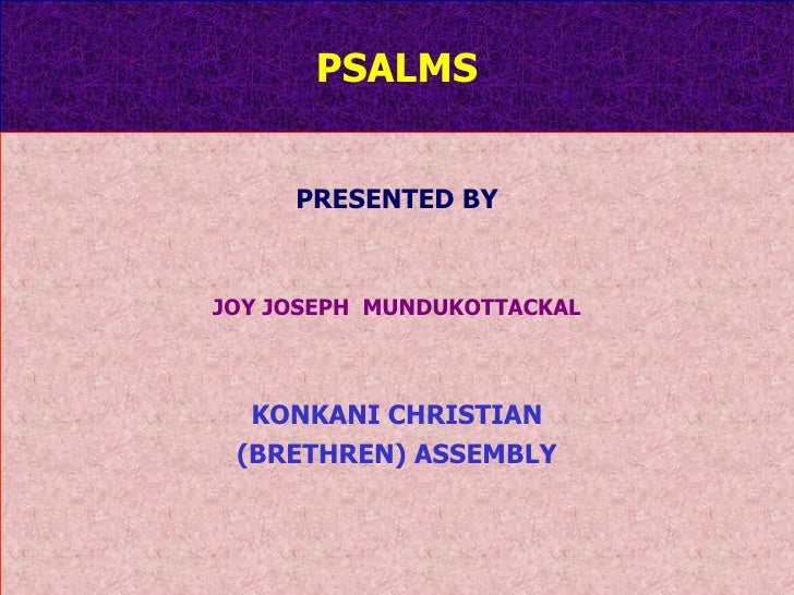 PSALMS PRESENTED BY JOY JOSEPH  MUNDUKOTTACKAL KONKANI CHRISTIAN (BRETHREN) ASSEMBLY