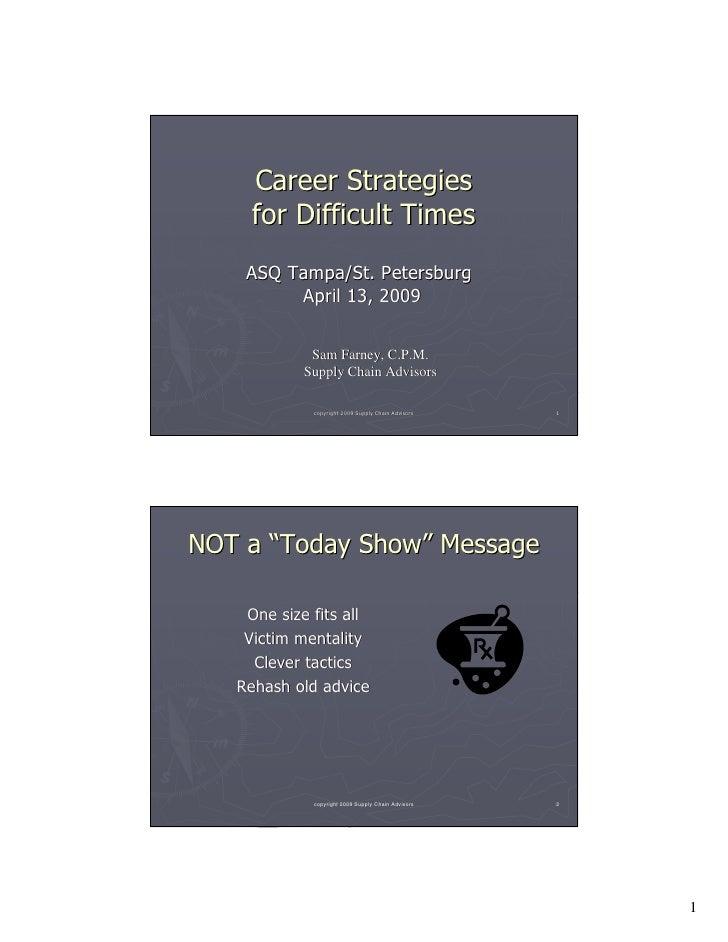Career Strategies      for Difficult Times     ASQ Tampa/St. Petersburg          April 13, 2009               Sam Farney, ...
