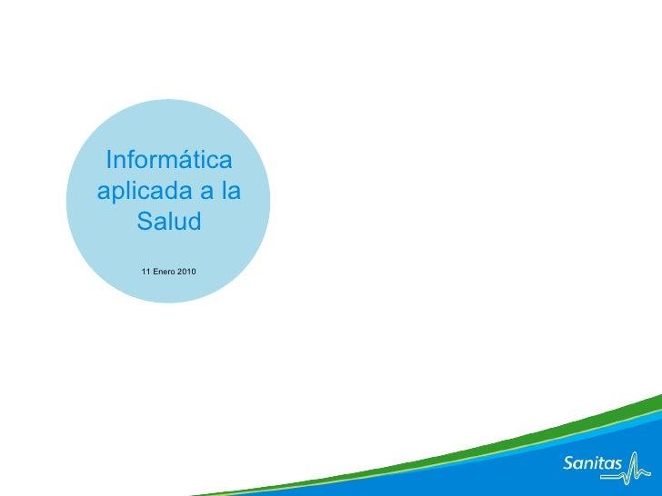 Informática aplicada a la Salud 11 Enero 2010
