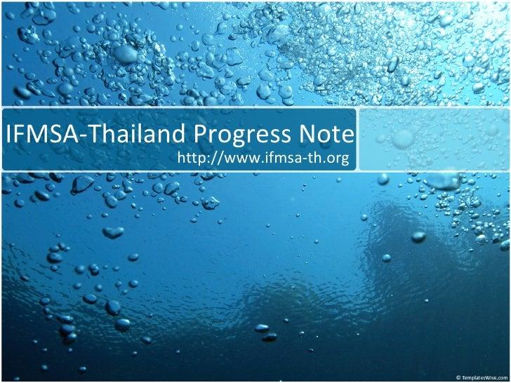 IFMSA-Thailand Progress Note http://www.ifmsa-th.org