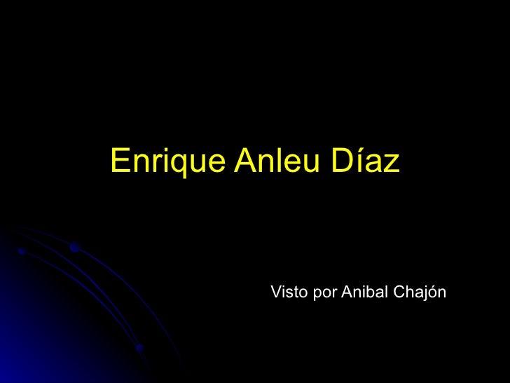 Enrique Anleu Díaz Visto por Anibal Chajón