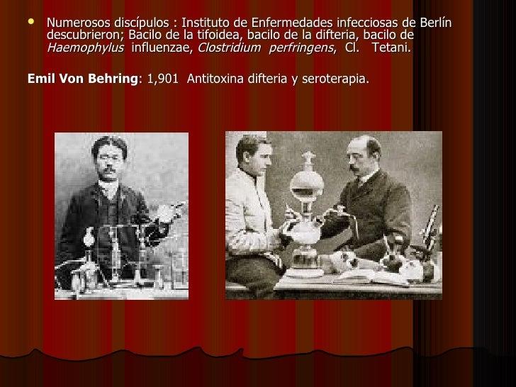 <ul><li>Numerosos discípulos : Instituto de Enfermedades infecciosas de Berlín descubrieron; Bacilo de la tifoidea, bacilo...