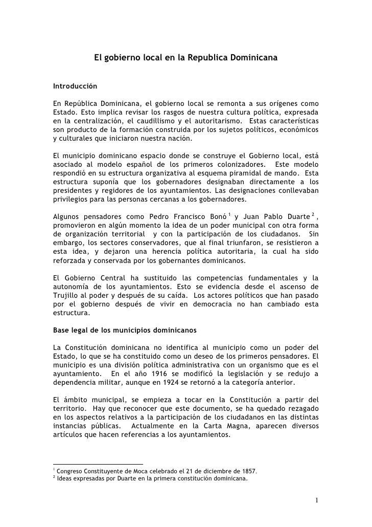 El gobierno local en la Republica Dominicana   Introducción  En República Dominicana, el gobierno local se remonta a sus o...