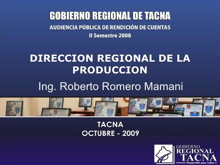 DIRECCION REGIONAL DE LA PRODUCCION Ing. Roberto Romero Mamani