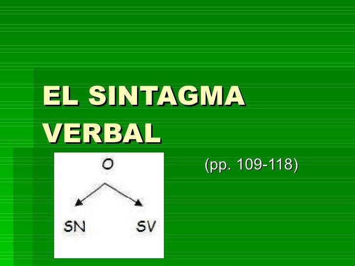 EL SINTAGMA VERBAL (pp. 109-118)