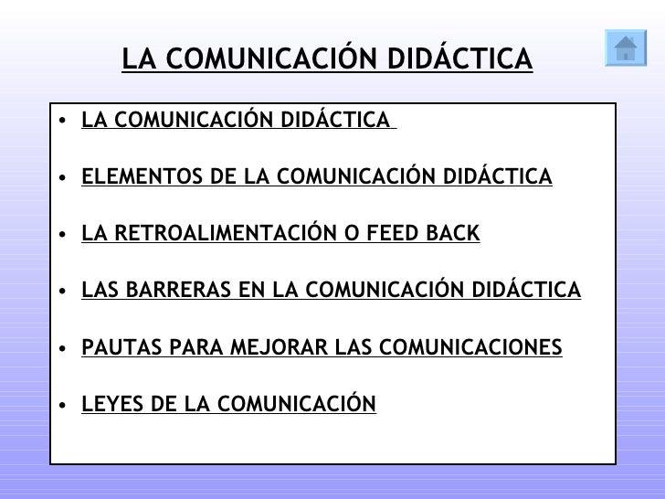 LA COMUNICACIÓN DIDÁCTICA • LA COMUNICACIÓN DIDÁCTICA  • ELEMENTOS DE LA COMUNICACIÓN DIDÁCTICA  • LA RETROALIMENTACIÓN O ...