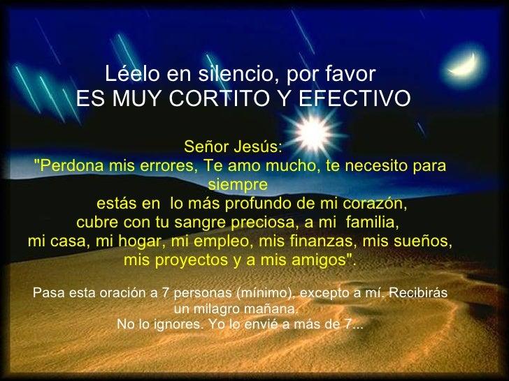 """Léelo en silencio, por favor ES MUY CORTITO Y EFECTIVO Señor Jesús:  """"Perdona mis errores, Te amo mucho, te necesi..."""