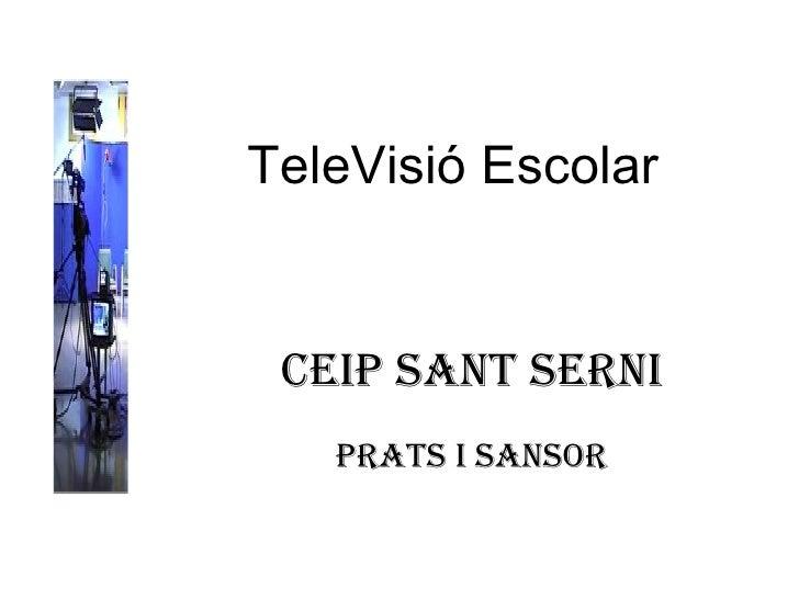 TeleVisió Escolar CEIP Sant Serni Prats i Sansor