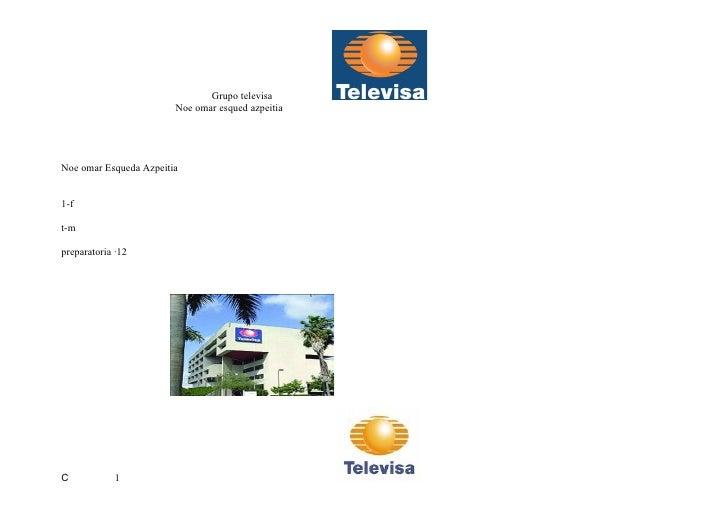 Grupo televisa                         Noe omar esqued azpeitia     Noe omar Esqueda Azpeitia   1-f  t-m  preparatoria ·12...