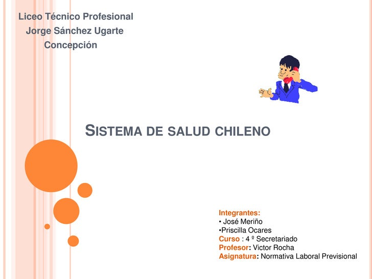Liceo Técnico Profesional <br />  Jorge Sánchez Ugarte<br />        Concepción<br />Sistema de salud chileno<br />Integran...