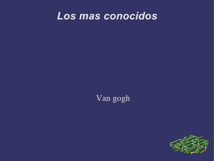 Los mas conocidos Van gogh