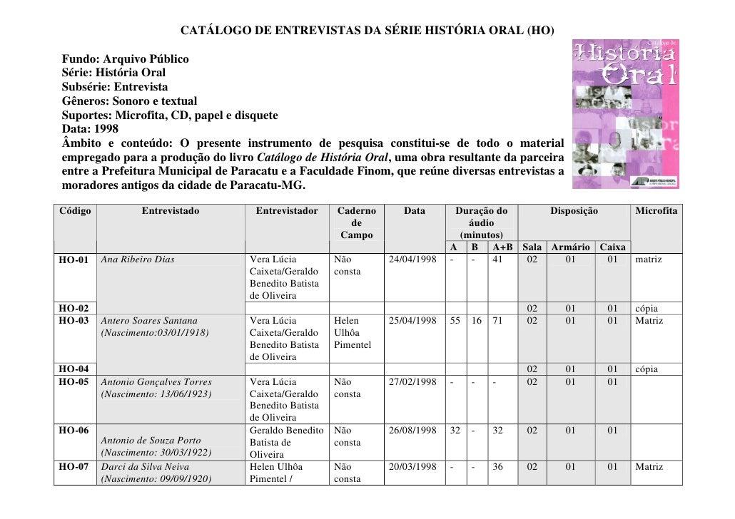 CATÁLOGO DE ENTREVISTAS DA SÉRIE HISTÓRIA ORAL (HO)  Fundo: Arquivo Público Série: História Oral Subsérie: Entrevista Gêne...