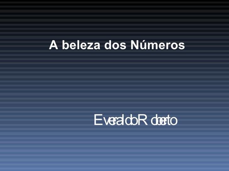 A beleza dos Números Everaldo Roberto