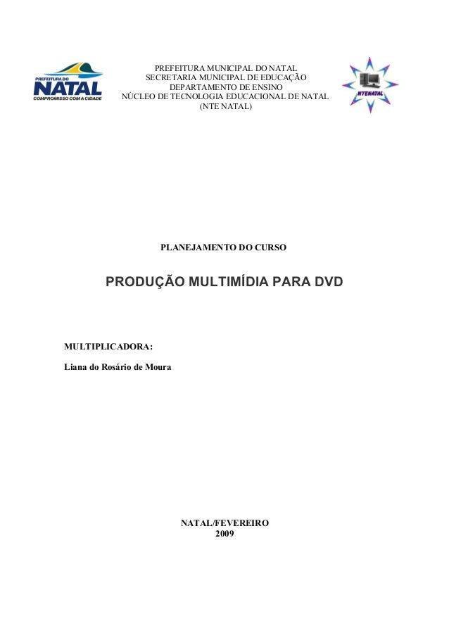 PREFEITURA MUNICIPAL DO NATAL SECRETARIA MUNICIPAL DE EDUCAÇÃO DEPARTAMENTO DE ENSINO NÚCLEO DE TECNOLOGIA EDUCACIONAL DE ...