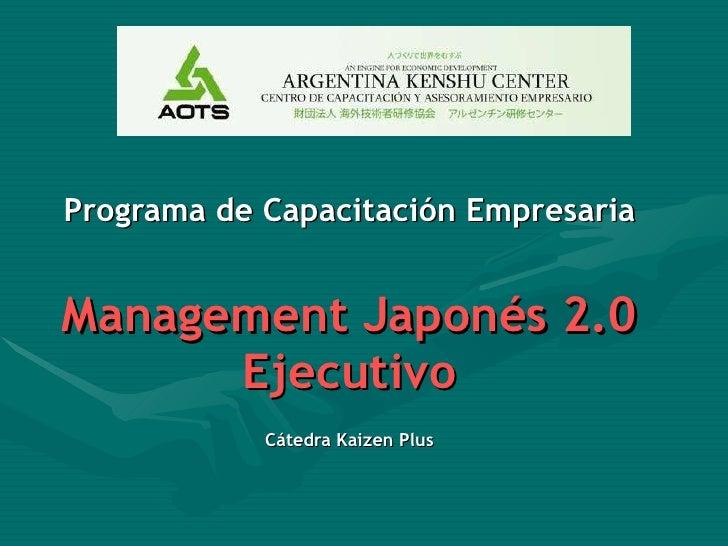 Programa de Capacitación Empresaria Management Japonés 2.0 Ejecutivo Cátedra Kaizen Plus