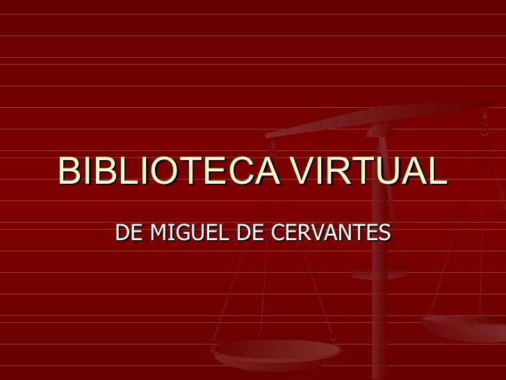 BIBLIOTECA VIRTUAL DE MIGUEL DE CERVANTES