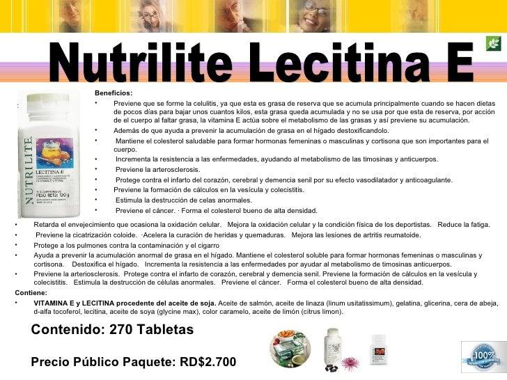 Contenido: 270 Tabletas Precio Público Paquete: RD$2.700 Nutrilite Lecitina E <ul><li>Beneficios: </li></ul><ul><li>Previe...