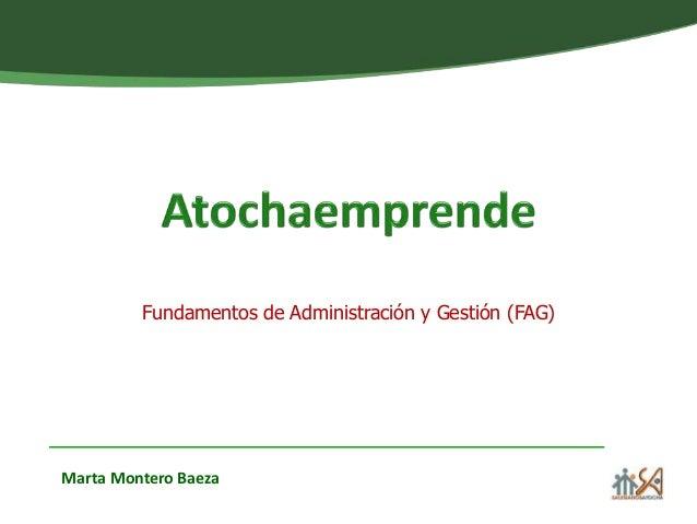Fundamentos de Administración y Gestión (FAG)  Marta Montero Baeza