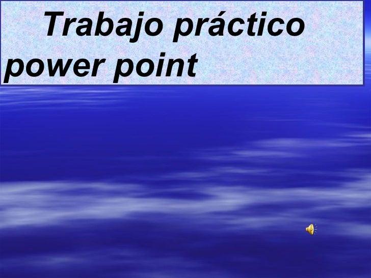 Trabajo práctico power point